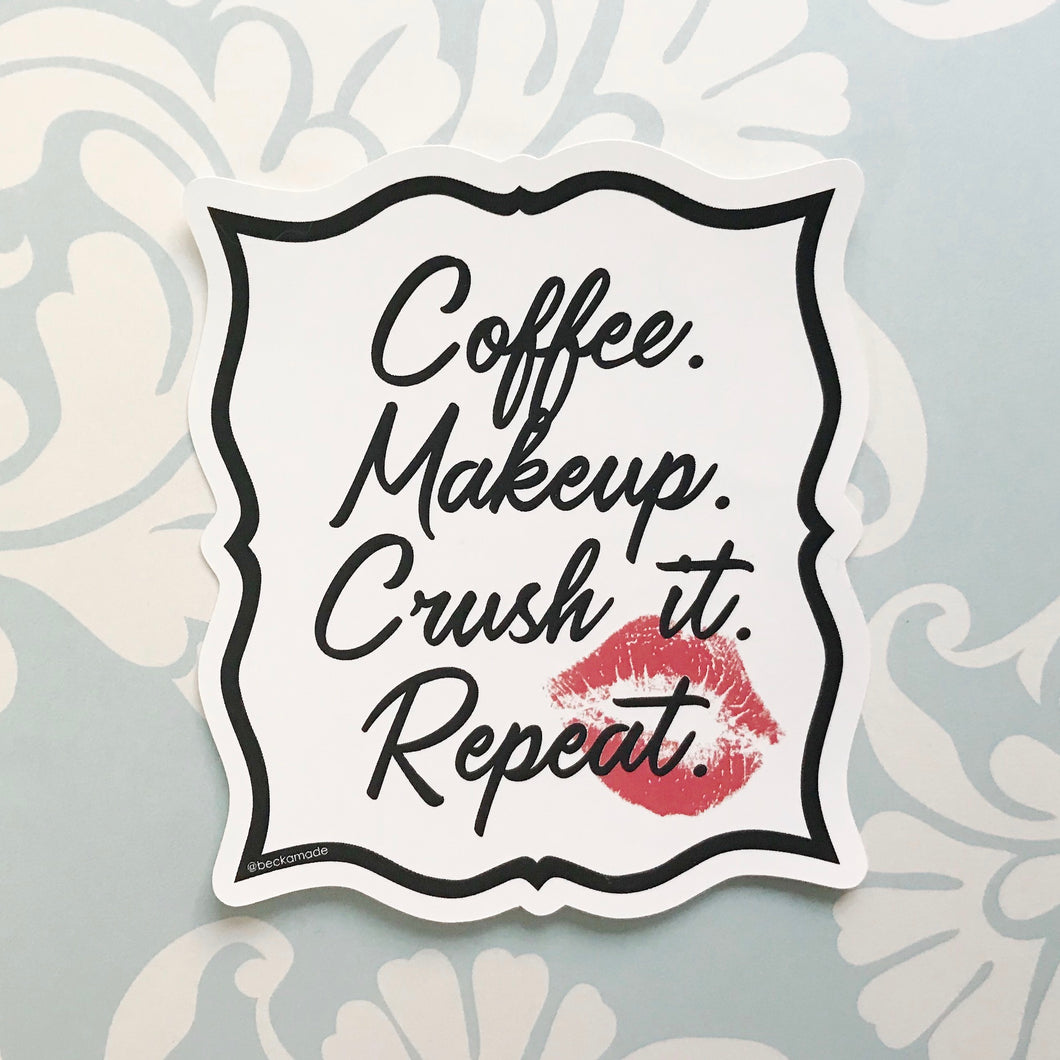 Coffee, Makeup, Crush it, Repeat Sticker