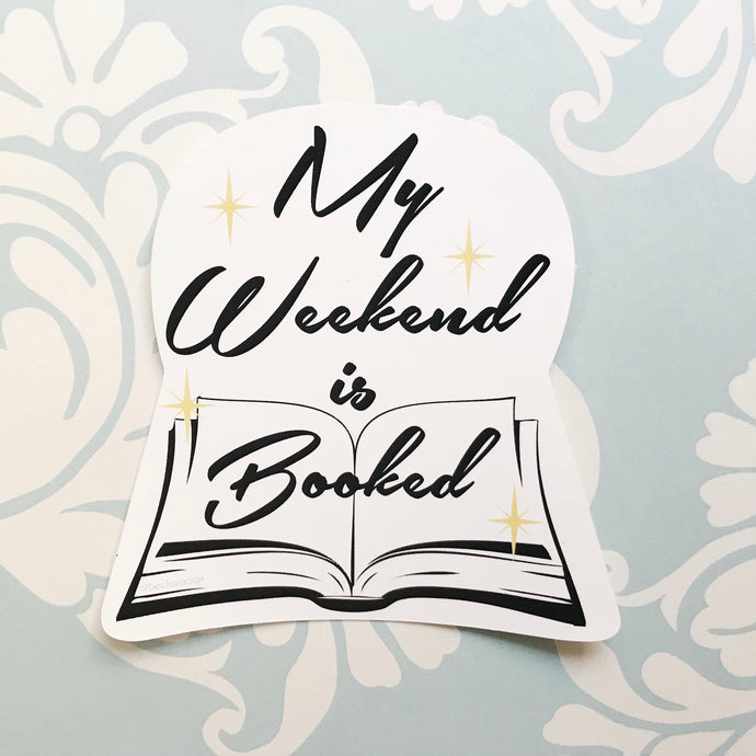 My Weekend is Booked Sticker