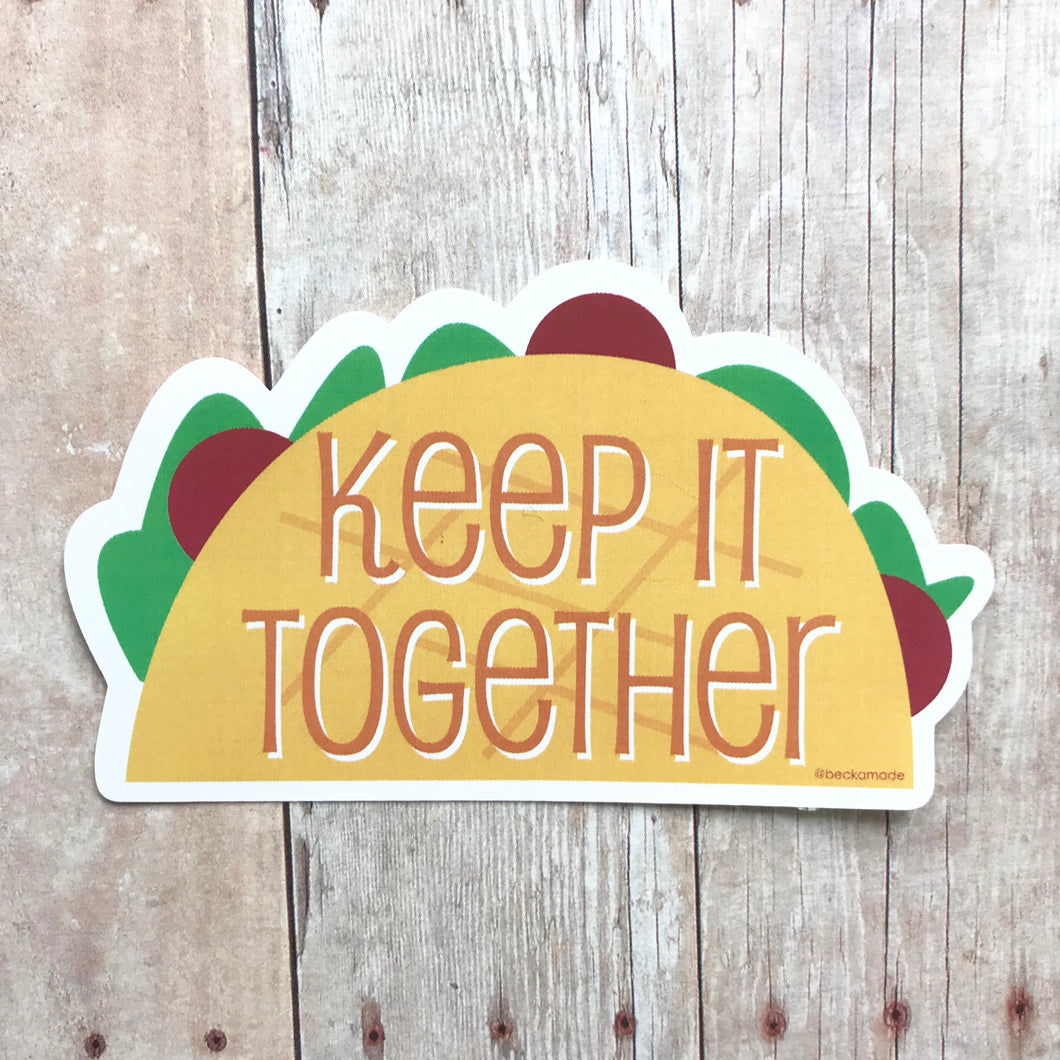 Keep it Together Taco Sticker