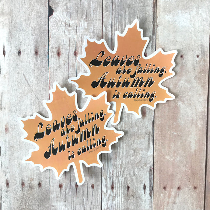 Leaves are Falling. Autumn is Calling Sticker