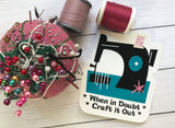 Sticker - When in Doubt Craft it Out Sewing