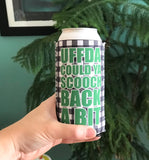 Cozie - Uffda Could Ya Scooch Back a Bit 16oz Large Can Cozie