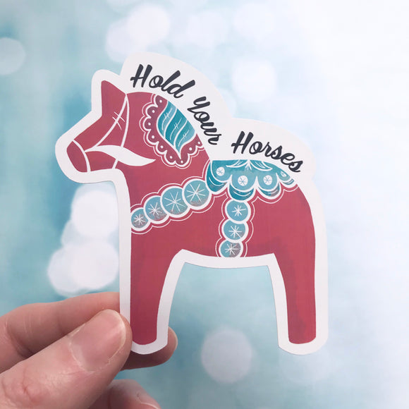 Sticker - Hold Your Horses Swedish Dala Horse