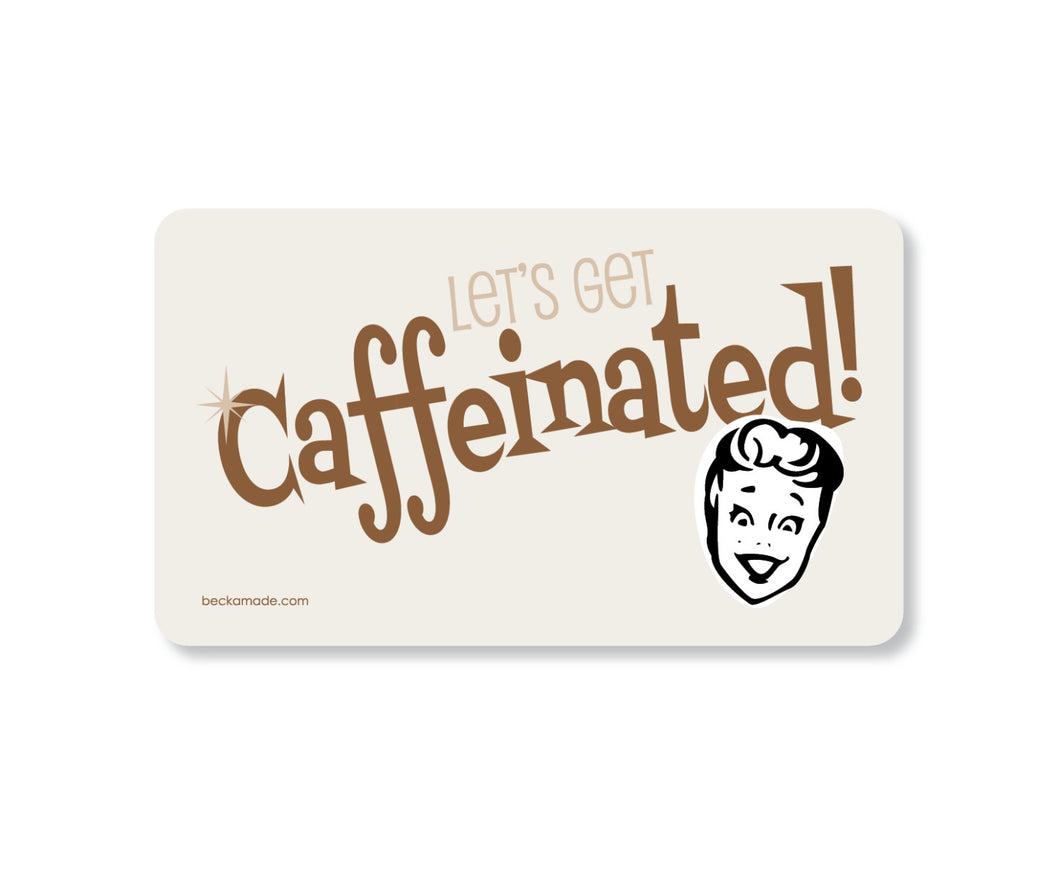 Magnet - Let's get Caffeinated Retro Kitchen Magnet.