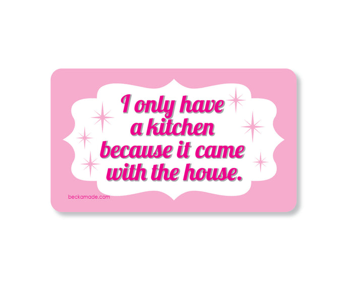 Kitchen Came With the House Magnet. Gift Under 5. Kitchen Magnet.