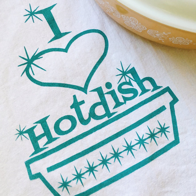 Towel - I Love Hotdish Screenprint Tea Towel. Midwest Towel.