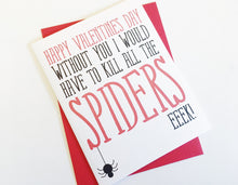Kill all the Spiders Card. Happy Valentines Day Card.