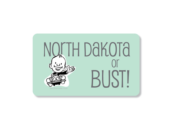 North Dakota or Bust Fridge Magnet.