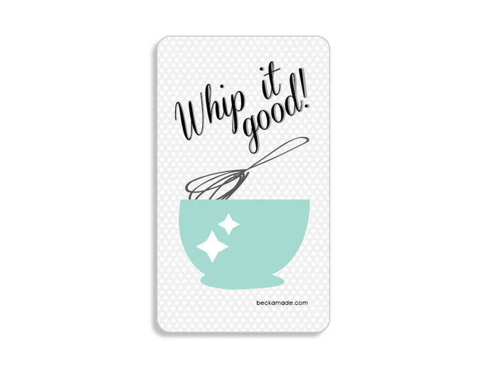 Whip it Good Retro Kitchen Magnet.
