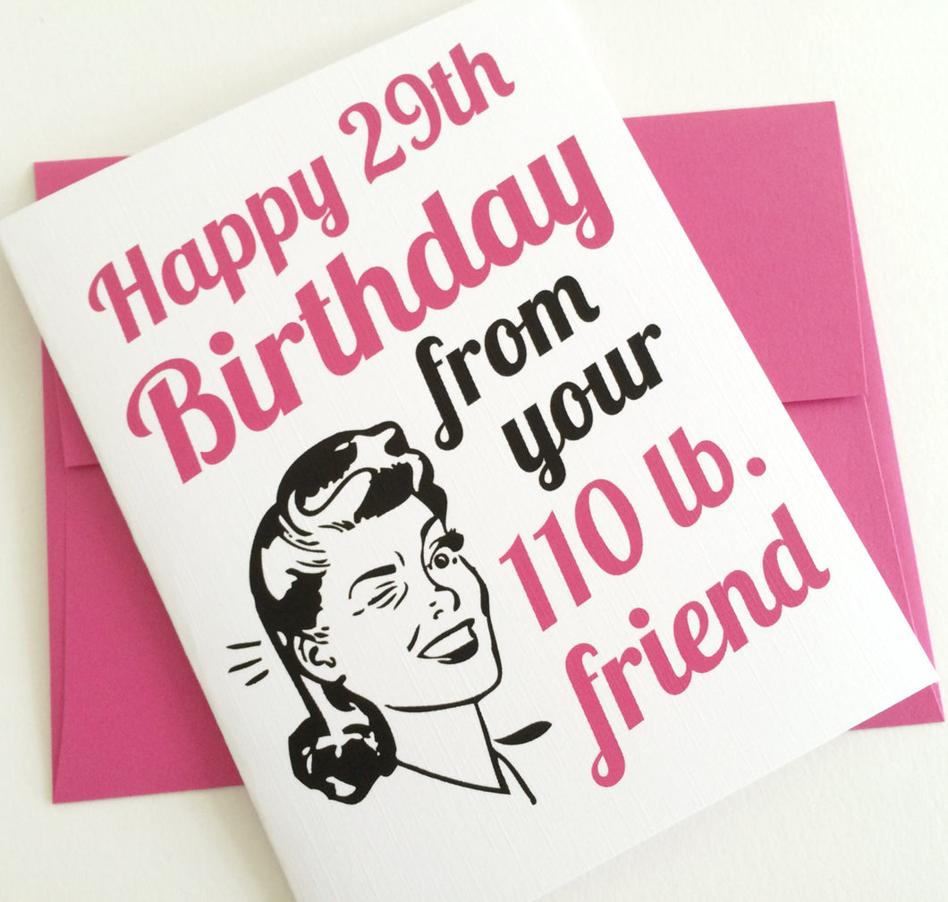 Happy 29th Birthday from your 100lb Friend Card. 30th Birthday Card.
