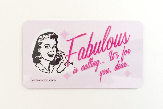 Fabulous is Calling Magnet. Gift for Best Friend. Gift for Mom. Gift Under 5 Dollars.