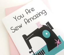 You are Sew Amazing Card. Card for Seamstress. Sewing Lover Card.