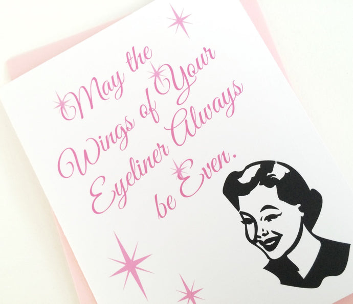 Good Luck Card. May the Wings of Your Eyeliner Always be Even. New Job Card.