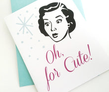 Oh for Cute Greeting Card.