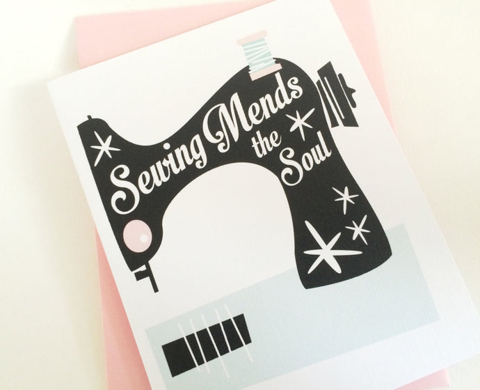 Sewing Mends the Soul Card. Card for Seamstress. Card for Sewer.