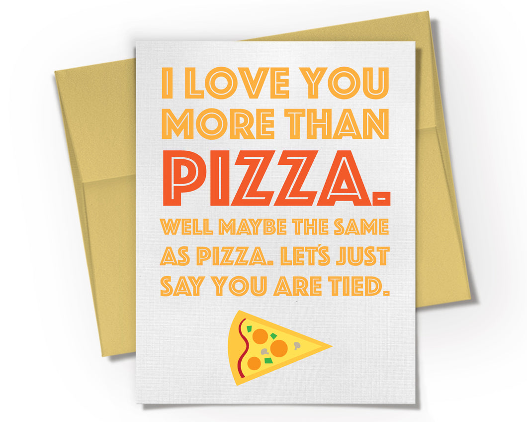 Card - I Love You More Than Pizza Card.