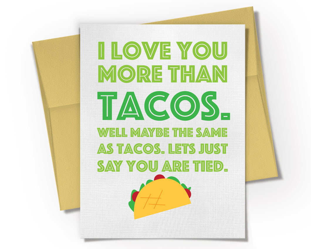 I Love You More Than Tacos Card. Valentines Day Card.