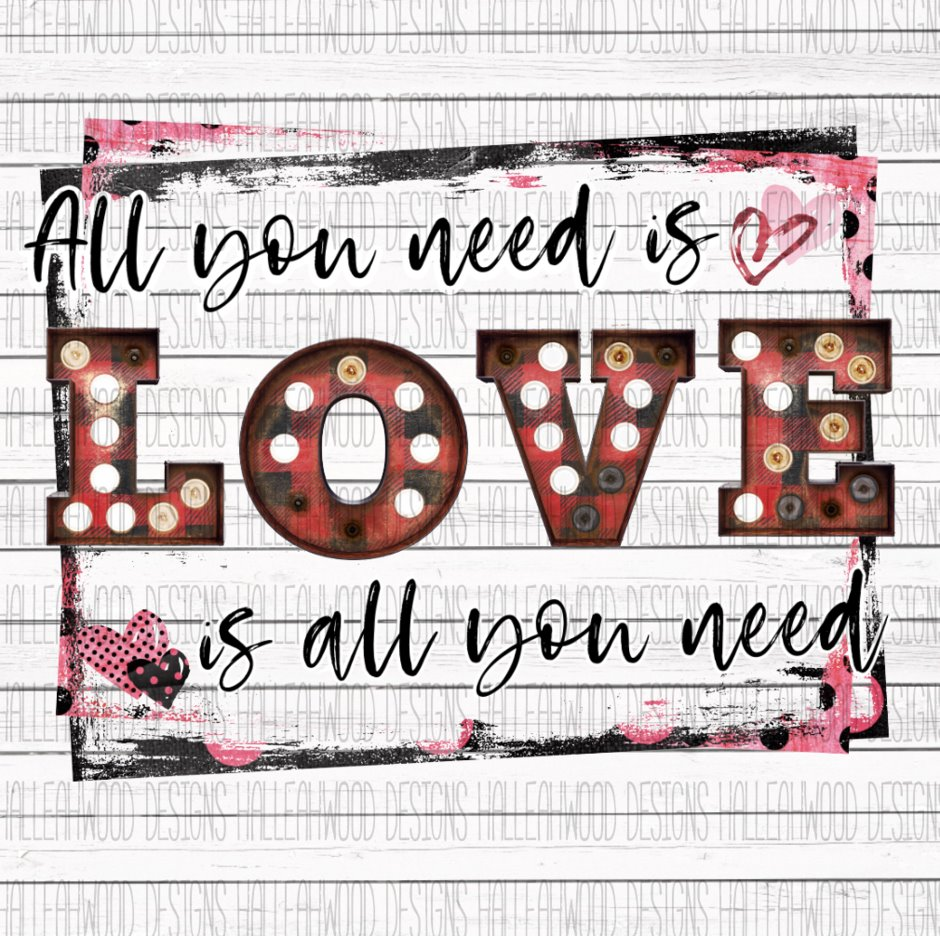 Sublimation Print - All You Need is Love