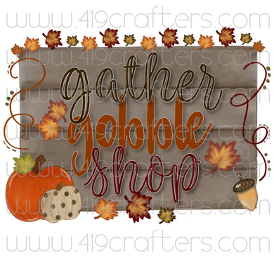 Sublimation Print - Gather, Gobble, Shop