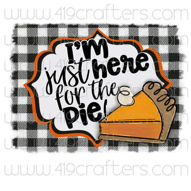 Sublimation Print - Here for the Pie