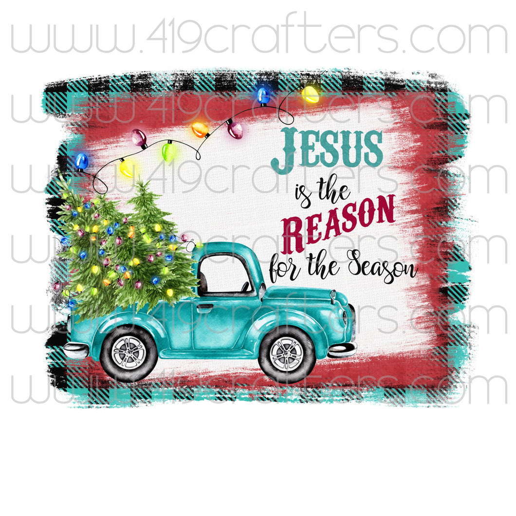Sublimation Print - Jesus is the Reason