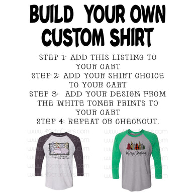 YOU CAN BUILD YOUR OWN CUSTOM SHIRT