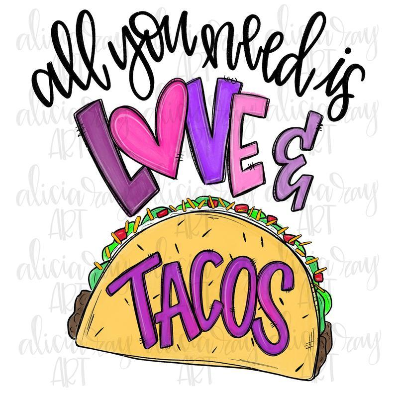 White Toner Laser Print  - All You Need is Love and Tacos