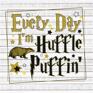 White Toner Laser Print  - Every Day I'm Hufflepuffin
