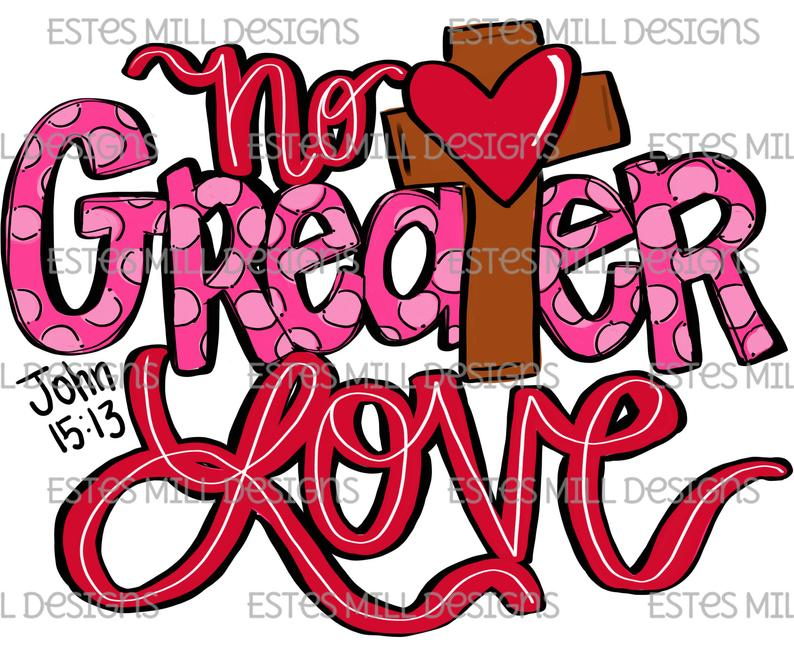 Sublimation Print - No Greater Love