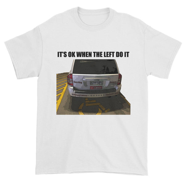 IT'S OK WHEN THE LEFT DO IT Short sleeve T-shirt