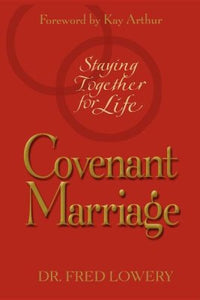 Covenant Marriage Fred Lowery