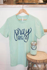 Pray Big Shirt