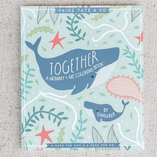 Together A Mommy and Me Coloring Book
