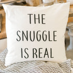 Snuggle is Real Pillow
