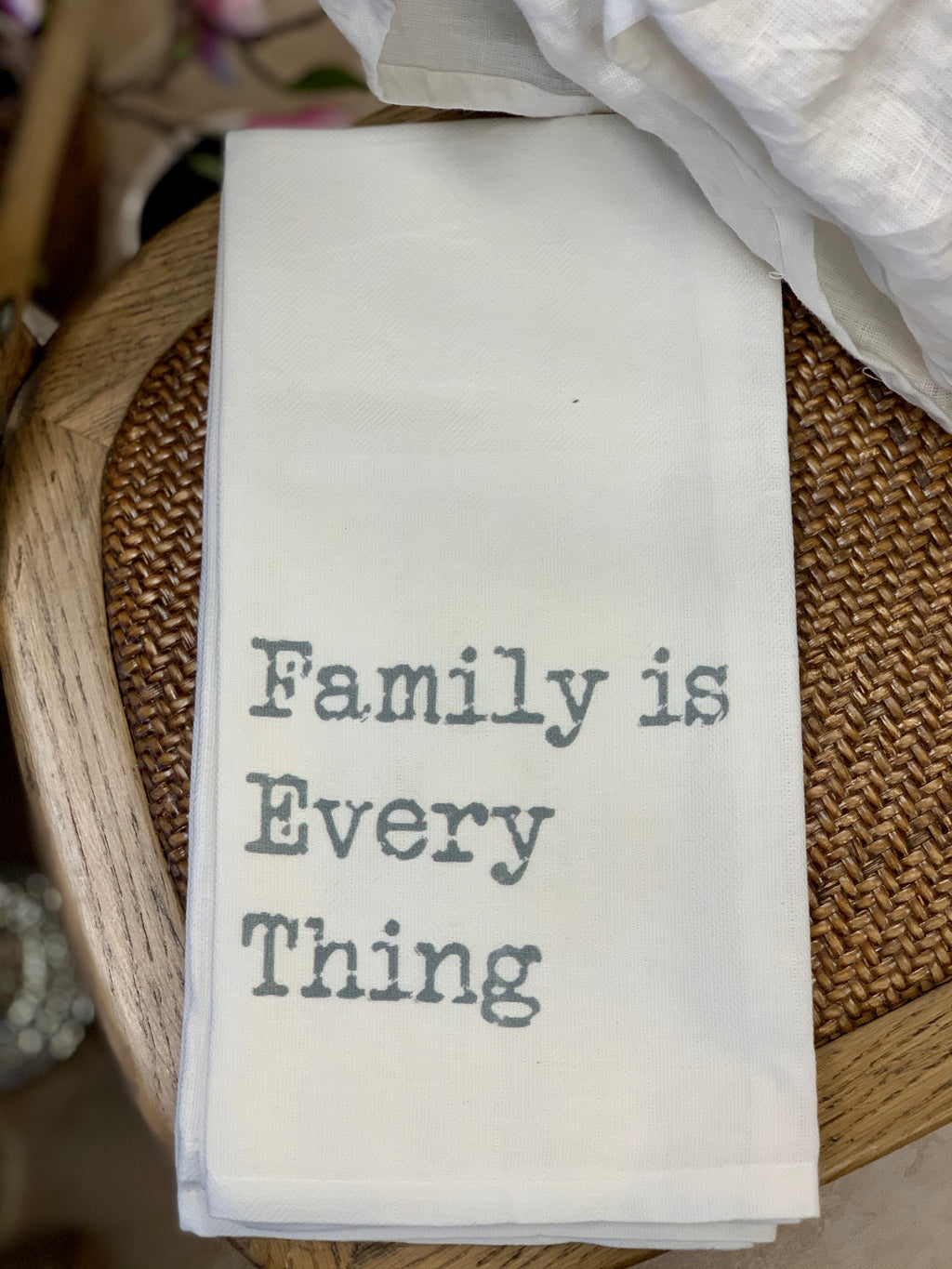 Family is Every Thing Tea Towel