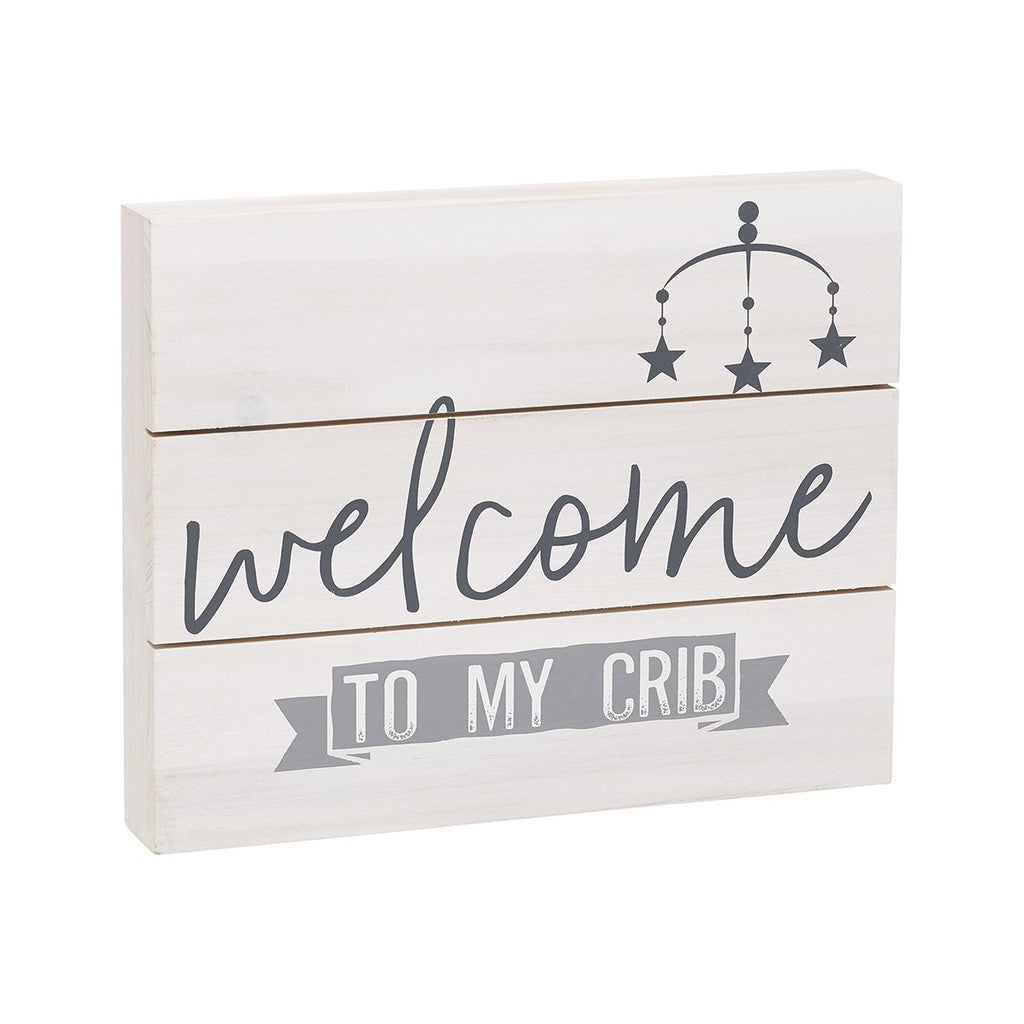 Welcome to My Crib Pallet Sign