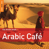 The Rough Guide To Arabic Café Music