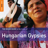 The Rough Guide To Hungarian Gypsy Music