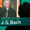 The Rough Guide To Classical Composers: J.S. Bach