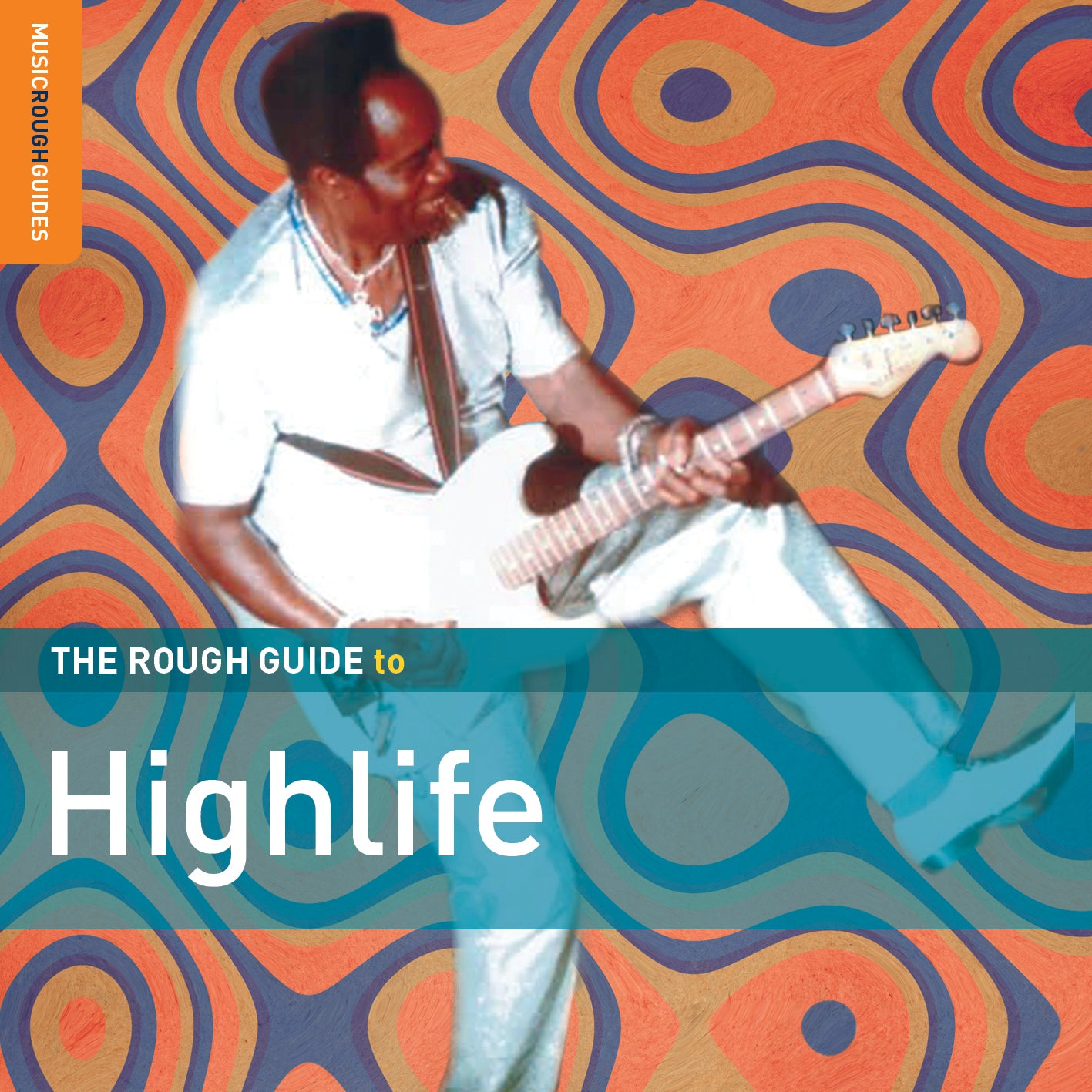 The Rough Guide To Highlife