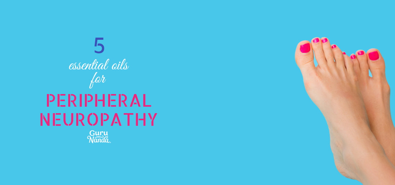 5 Essential Oils To Help With Peripheral Neuropathy