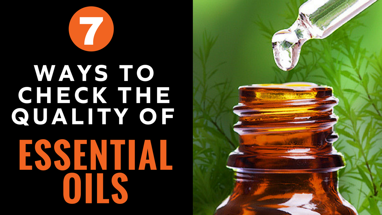 How to Assess the Quality of Essential Oils Before You Buy Them