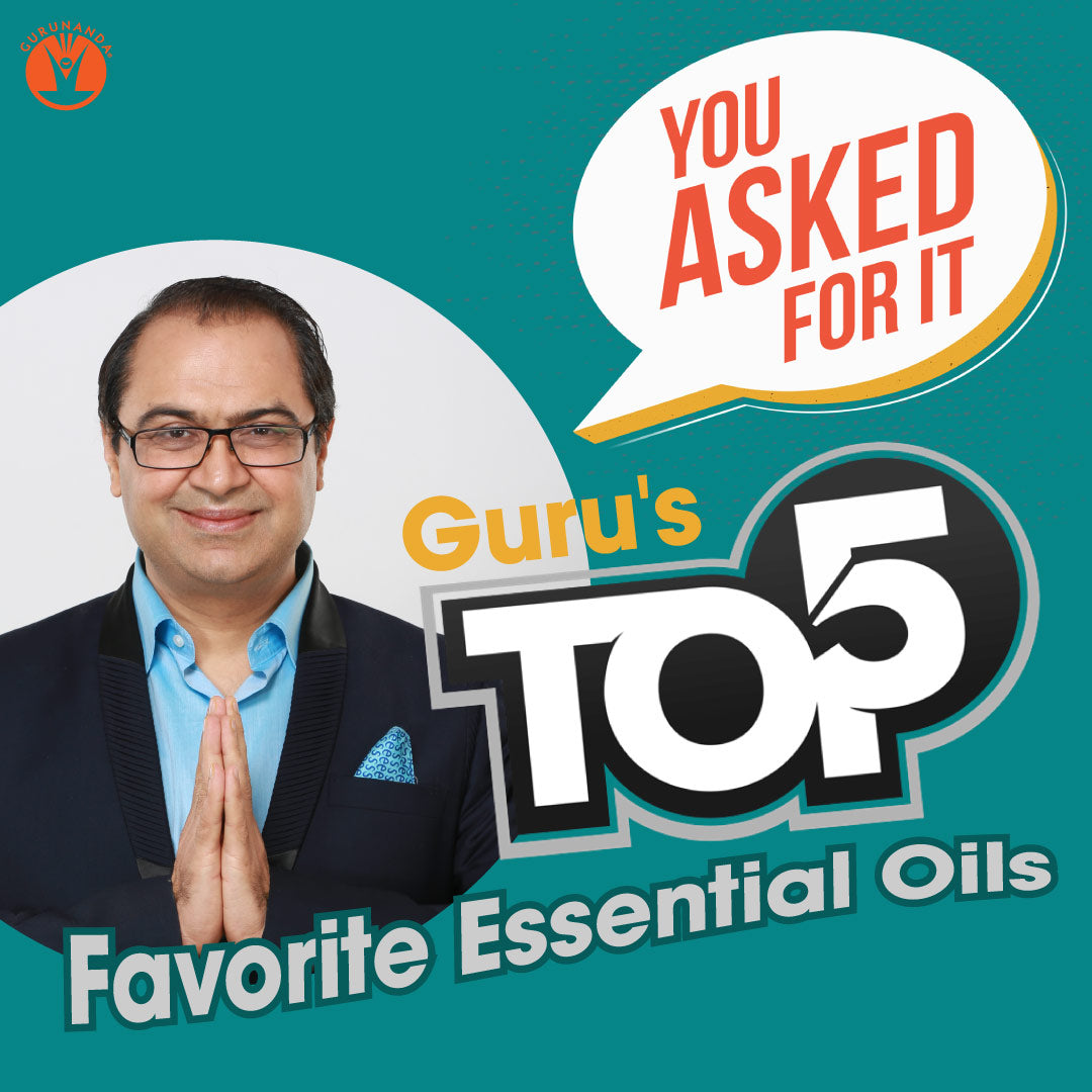 Guru's Top 5 Favorite Essential Oils