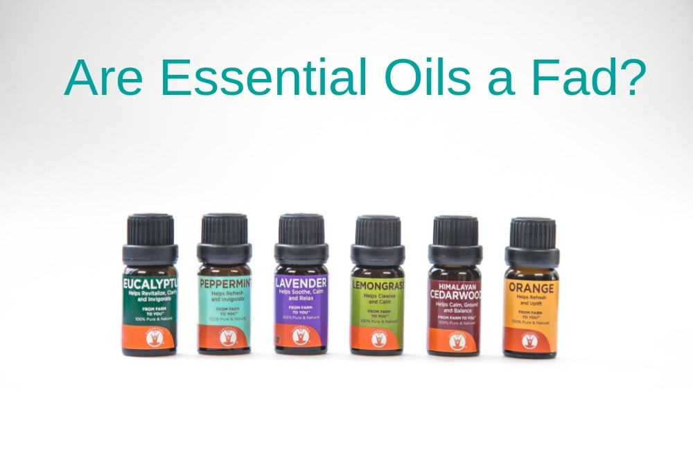 Are Essential Oils a Fad? How to Respond When People Ask You