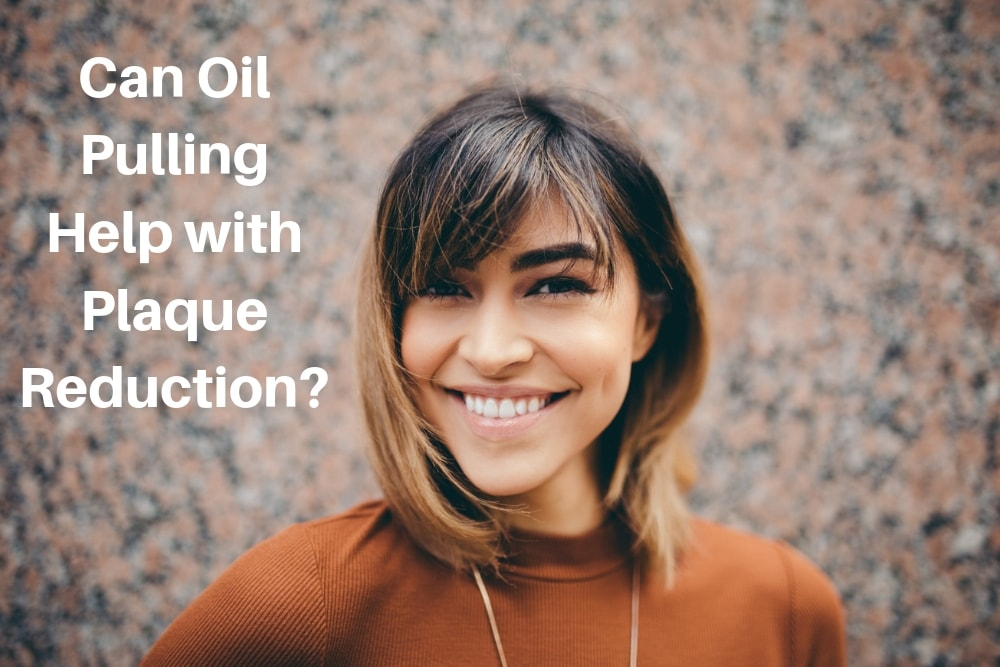 Can oil pulling help with plaque reduction?