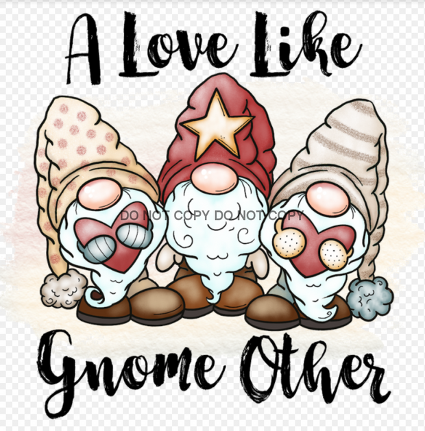 A Love Like Gnome Other Sublimation Transfer