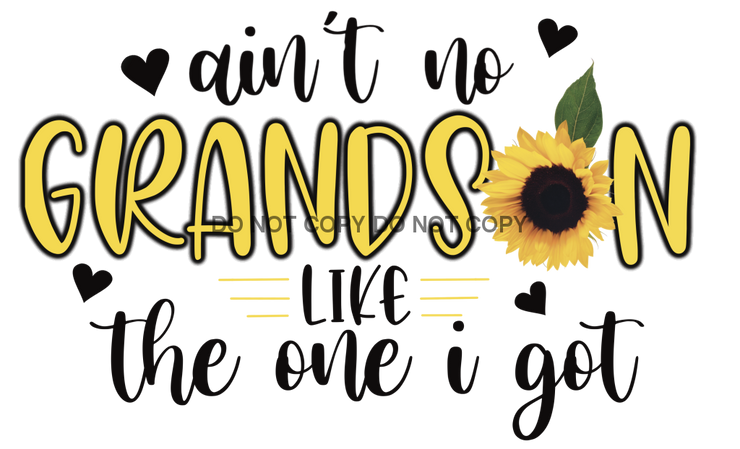 Aint No Grandson Sunflower Sublimation Transfer