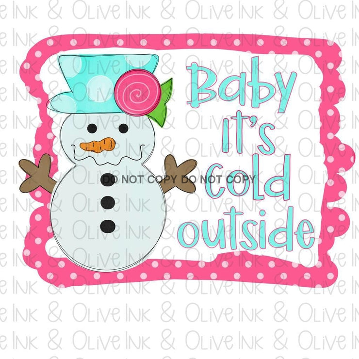 Baby Its Cold Outside Sublimation Transfer