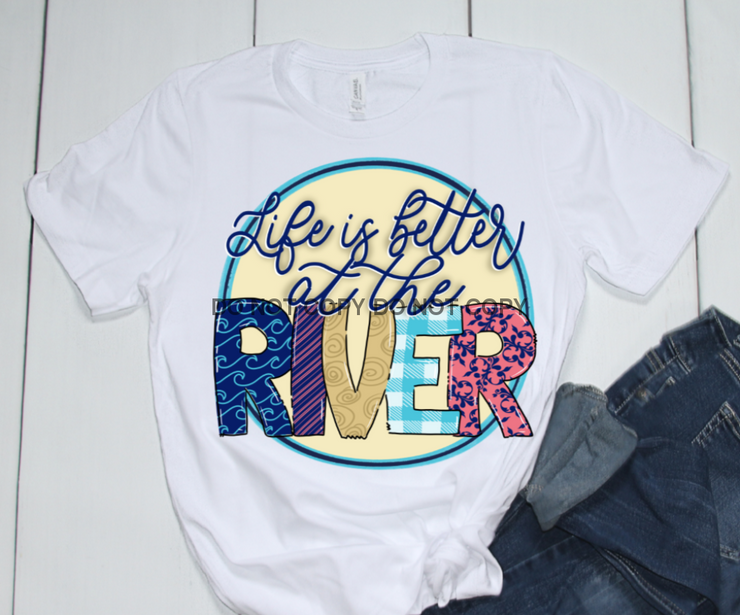 Life Is Better River Sublimation Transfer