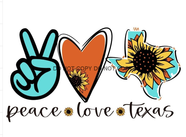 Peace Love Texas Sunflower Sublimation Transfer